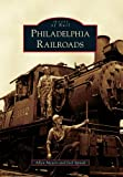 Philadelphia Railroads (Images of Rail)