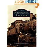 Philadelphia Railroads (Images of Rail)
