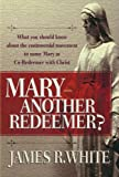 img - for Mary--Another Redeemer? book / textbook / text book