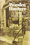 Wooden hunters (0771022026) by Matt Cohen