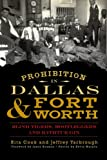 img - for Prohibition in Dallas and Fort Worth: Blind Tigers, Bootleggers and Bathtub Gin (American Palate) book / textbook / text book