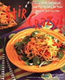 Stir Crazy!: More than 100 Quick, Low-Fat Recipes for Your Wok or Stir-Fry Pan (0809230011) by Cheney, Susan Jane