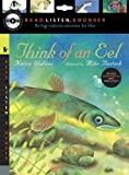Karen Wallace Think of an Eel with Audio, Peggable: Read, Listen & Wonder