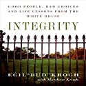 Integrity: Good People, Bad Choices, and Life Lessons from the White House (       UNABRIDGED) by Egil Krogh Narrated by Barry Bernson