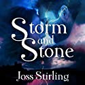 Storm and Stone (       UNABRIDGED) by Joss Stirling Narrated by Katherine Fenton