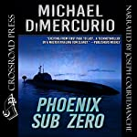 Phoenix Sub Zero: The Michael Pacino Series Book 3 | Michael DiMercurio