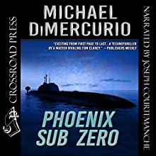 Phoenix Sub Zero: The Michael Pacino Series Book 3 Audiobook by Michael DiMercurio Narrated by Joseph Courtemanche