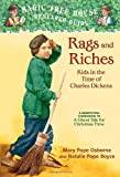 Magic Tree House Research Guide #22: Rags and Riches: Kids in the Time of Charles Dickens: A Nonfiction Companion to Magic Tree House #44: A Ghost Tale for Christmas Time (A Stepping Stone Book(TM))