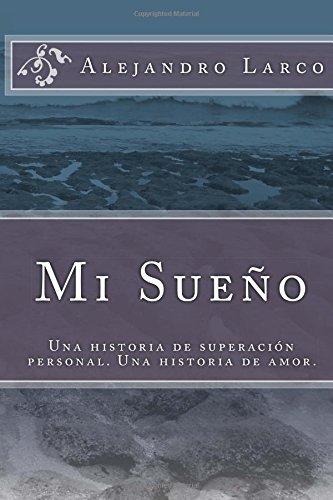 Mi Sueño: Una historia de superación personal. Una historia de amor., Buch