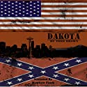 Dakota (       UNABRIDGED) by Todd Brown Narrated by Matthew Finch