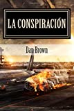 La Conspiración: Dan Brown (Novela de suspenso) (Spanish Edition)