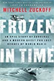 img - for Frozen in Time: An Epic Story of Survival and a Modern Quest for Lost Heroes of World War II book / textbook / text book