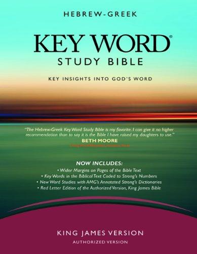 Hebrew-Greek Key Word Study Bible (2008 New Edition): Kjv Edition, Hardbound (Key Word Study Bibles)