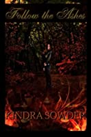 Follow the Ashes: Book 1 of the Executioner Trilogy (Volume 1)