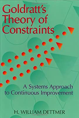 Goldratt's Theory of Constraints: A Systems Approach to Continuous Improvement