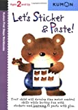img - for Let's Sticker & Paste! (Kumon First Steps Workbooks) book / textbook / text book