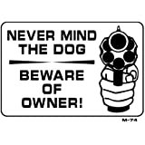 NEVER MIND THE DOG BEWARE OF OWNER 7x10 Plastic Sign