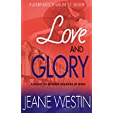 Love and Glory: A Novel of Women Soldiers in WWII ~ Jeane Westin
