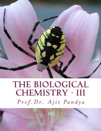 The Biological Chemistry - III (Series - III)
