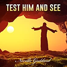 Test Him and See (       UNABRIDGED) by Neville Goddard Narrated by John Edmondson