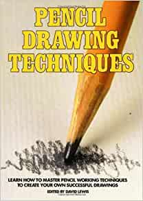 pencil drawing techniques david lewis 9780823039913