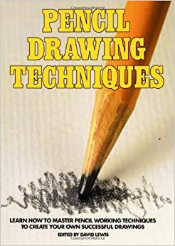 pencil drawing techniques david lewis 9780823039913