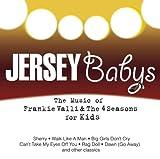 echange, troc Jersey Babys - Music of Frankie Valli & The Four Seasons for Kids