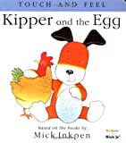 Kipper and the Egg: [Touch and Feel] (0152163328) by Inkpen, Mick