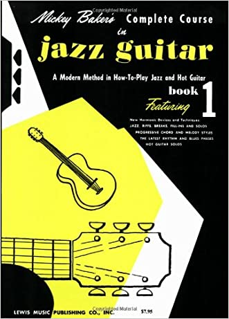 Mickey Baker's Complete Course in Jazz Guitar: Book 1 (Ashley Publications) written by Mickey Baker