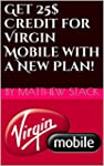 Get 25$ Credit for Virgin Mobile with...