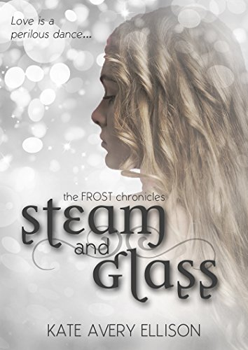Steam and Glass (The Frost Chronicles Book 6) (Glasses Steam compare prices)
