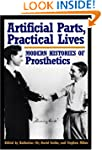 Artificial Parts, Practical Lives: Mo...