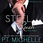 Steel Rush: In the Shadows, Book 5 | [P.T. Michelle]
