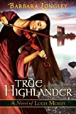 Image of True to the Highlander (The Novels of Loch Moigh Book 1)