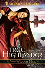 True to the Highlander (The Novels of Loch Moigh)