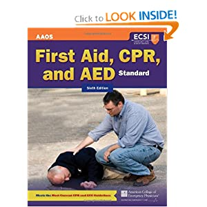 Standard First Aid, CPR, And AED by American Academy of Orthopaedic Surgeons (AAOS), American College of Emergency Physicians (ACEP) and Alton L. Thygerson
