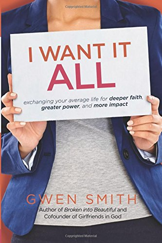 I Want It All by Gwen Smith ~ for inspiration