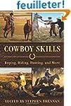 Cowboy Skills: Roping, Riding, Huntin...