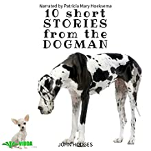 Power of the Dog: 10 Short Stories from the Dogman, Volume 10 Audiobook by John Hodges Narrated by Patricia Mary Hoeksema