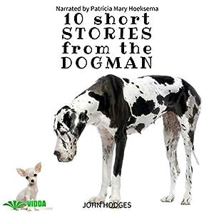 Power of the Dog: 10 Short Stories from the Dogman, Volume 10 Hörbuch von John Hodges Gesprochen von: Patricia Mary Hoeksema