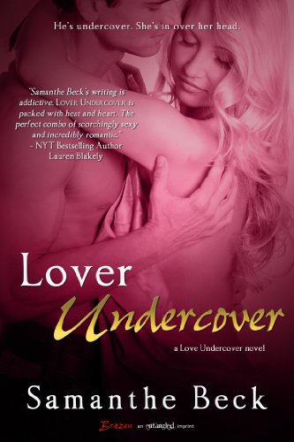 Lover Undercover (Love Undercover) by Samanthe Beck