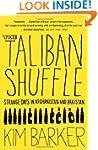 The Taliban Shuffle: Strange Days in...