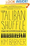 The Taliban Shuffle: Strange Days in...