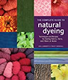 The Complete Guide to Natural Dyeing