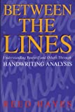 Reed Hayes Between the Lines: Understanding Yourself and Others Through Handwriting Analysis (Destiny Books)