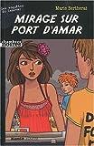 echange, troc Marie Bertherat - Mirage sur Port d'Amar