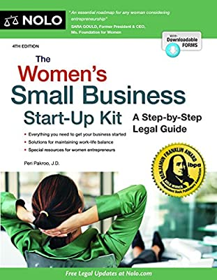 Women's Small Business Start-Up Kit, The: A Step-by-Step Legal Guide