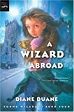 A Wizard Abroad (digest): The Fourth Book in the Young Wizards Series (0152055037) by Duane, Diane