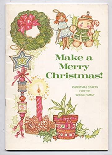Make a Merry Christmas! Christmas Crafts for the Whole Family