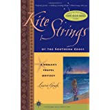 Kite Strings of the Southern Cross: A Woman's Travel Odyssey (Footsteps (San Francisco, Calif.).) ~ Laurie Gough